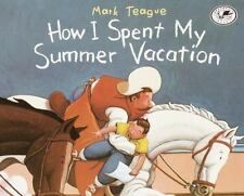 How I Spent My Summer Vacation: By Mark Teague