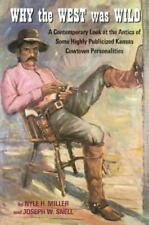 Why the West Was Wild : A Contemporary Look at the Antics of Some