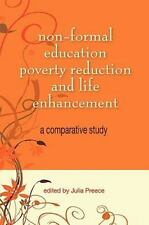 Non-Formal Education, Poverty Reduction and Life Enhancement : A Comparative...