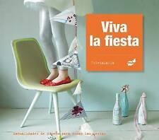 Viva la fiesta: Manualidades de diseño para todas las fiestas (Spanish Edition)