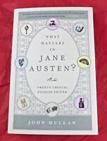 What Matters in Jane Austen? : Twenty Crucial Puzzles Solved by John Mullan 2014