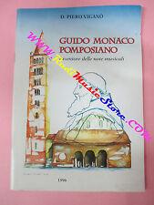 BOOK LIBRO D.Piero Vigano' GUIDO MONACO POMPOSIANO 1996 CODIGORO (L17)
