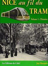 NICE au fil du TRAM - Volume 1 (chemin de fer, train)