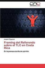 Framing del Referendo sobre el TLC en Costa Rica: En la prensa escrita de opinió