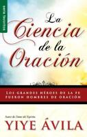 Ciencia De La Oracion Yiye Avila Prayer Science Spanish Christian Paperback Book