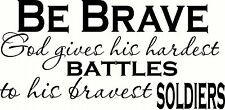 """Be Brave V2 God Gives His. 11""""x 22"""" Bible Verse Wall Decal ~ Scripture Wall Art"""