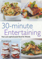 30-minute Entertaining. Fast and Sophisticated Food for Friends (Pyramid Paperba