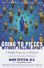 Going to Pieces Without Falling Apart : A Buddhist Perspective on Wholeness...