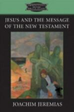 Fortress Classics in Biblical Studies: Jesus and the Message of the New...