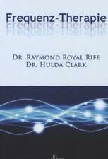Frequenz-Therapie | Raymond Royal Rife, Hulda Regehr Clark | 2017 | NEU