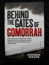 BEHIND THE GATES OF GOMORRAH: Stephen Seager: Hospitals for Criminally Insane.