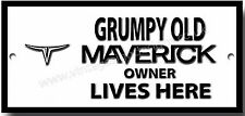 Grumpy Old Ford Maverick Owner Lives Here Metall Schild Vintage FORD