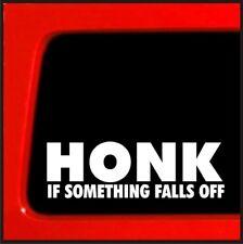 HONK If Something Falls Off Vinyl Decal sticker for Jeep 4x4 SAS wheeler drift