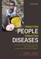 Forgotten People, Forgotten Diseases: the Neglected Tropical Diseases and their