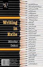 Writing in Exile : Neveshtan Be Vaght-E Vatan by Niloofar Dohni (2015,...