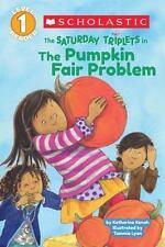 Scholastic Reader Level 1: The Saturday Triplets #2: The Pumpkin Fair Problem -