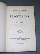 Les Frontières de la France Gazeau 1881 hist. de la formation de nos frontières