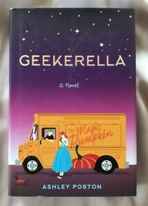 Geekerella A Novel By Ashley Poston (Hardcover & Dust Jacket)