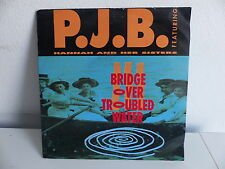 P.J.B. Feat HANNAH AND HER SISTERS Bridge over trouble water 597038