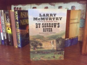 By Sorrow's River.  Larry McMurtry.   1st HC Ptg.  S & S  2003.  Fine Unread