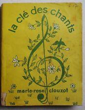 La Clef des Chants Marie-Rose CLOUZOT éd Salabert 1942