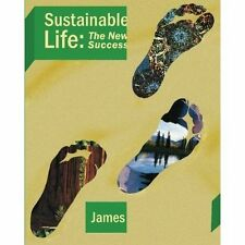 NEW Sustainable Life: The New Success by James M. Wanless Ph.D.