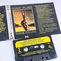 ROBERT PALMER MAYBE ITS LIVE 1982 CASSETTE TAPE ALBUM 1+1 POP ROCK ISLAND