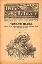 dime novel; BEADLE'S NY DIME LIBRARY #165: Joaquin The Terrible; The True Histor
