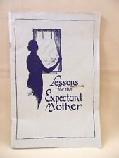 VINTAGE 1931 LESSONS FOR THE EXPECTANT MOTHER MATERNITY & CHILDBIRTH BOOKLET