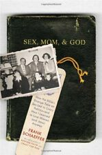 Sex, Mom, and God: How the BibleÂs Strange Take o