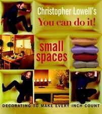Christopher Lowell's You Can Do It! Small Spaces: Decorating to Make Every Inch