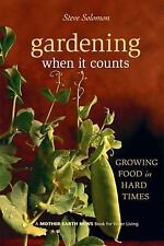 Mother Earth News: Gardening When It Counts Growing Food in Hard Times Solomon