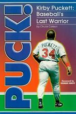 Puck! Kirby Puckett:  Baseball's Last Warrior - HC w/DJ 1997