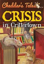 Crisis In Crittertown (Cheddars Tales)