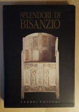 Splendori di Bisanzio - Fabbri Editori - 1990