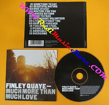 CD FINLEY QUAYE Much More Than Much Love 2003 Uk SONY  no lp mc dvd vhs (CS5)