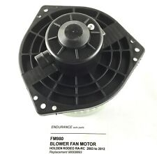 BLOWER FAN MOTOR CABIN AC Holden Rodeo RA,RC,Colorado D-MAX suit  2003 - 05/2012