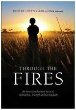 Through The Fires: An American Business Story Of Turbulence, Triumph, And Giving