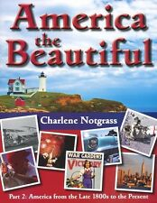 Notgrass America the Beautiful Part 2: America from Late 1800s to the Present