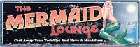 "24x8"" Mermaid Lounge TIN SIGN vtg/rustic metal beach bar nautical wall decor OHW"