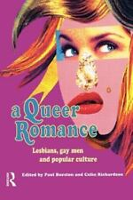 A Queer Romance: Lesbians, Gay Men and Popular Culture (Paperback or Softback)