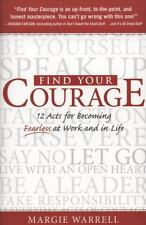Find Your Courage: 12 Acts for Becoming Fearless at Work and in Life (Paperback