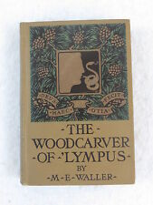 M.E. Walker THE WOODCARVER OF 'LYMPUS Little Brown and Company 1904