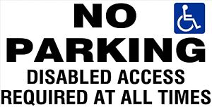 NO PARKING DISABLE ACCESS REQUIRED SIGN  for wall, windows, gates etc...