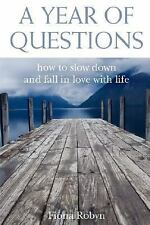 A Year of Questions: How to slow down and fall in love with Life by Fiona...