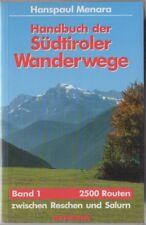 Handbuch der Südtiroler Wanderwege: Band 1. West: 2500 Routen zwischen Reschen u