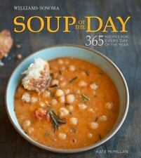 Soup of the Day (Williams-Sonoma): 365 Recipes for Every Day of the Year by McM