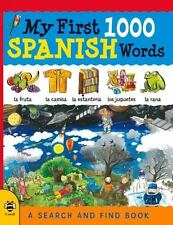 My First 1000 Words: My First 1000 Spanish Words : A Search and Find Book by...