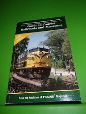 Guide to Tourist Railroads and Museums by Kalmbach Publishing Company Staff and
