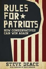 Rules for Patriots How Conservatives Can Win Again Steve Deace 2014 HARDCOVER